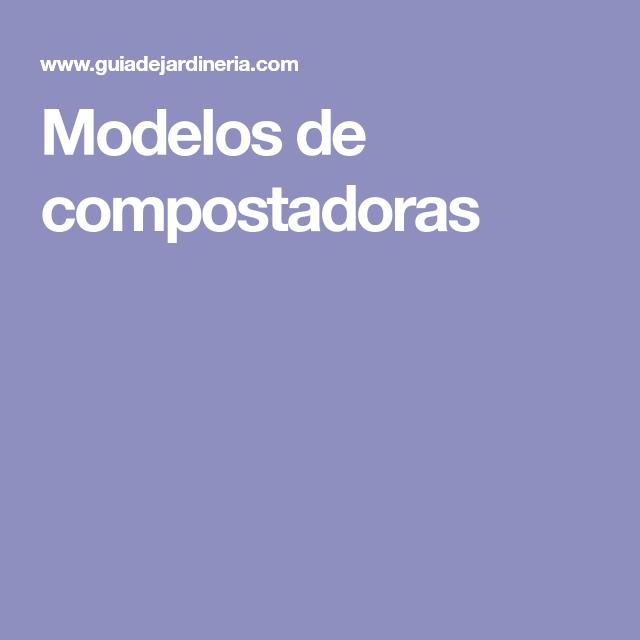 Modelos de compostadoras