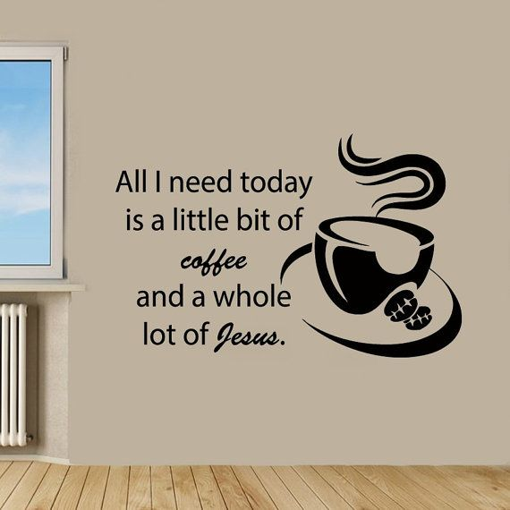Coffee Wall Decal Quotes Jesus Words Kitchen by