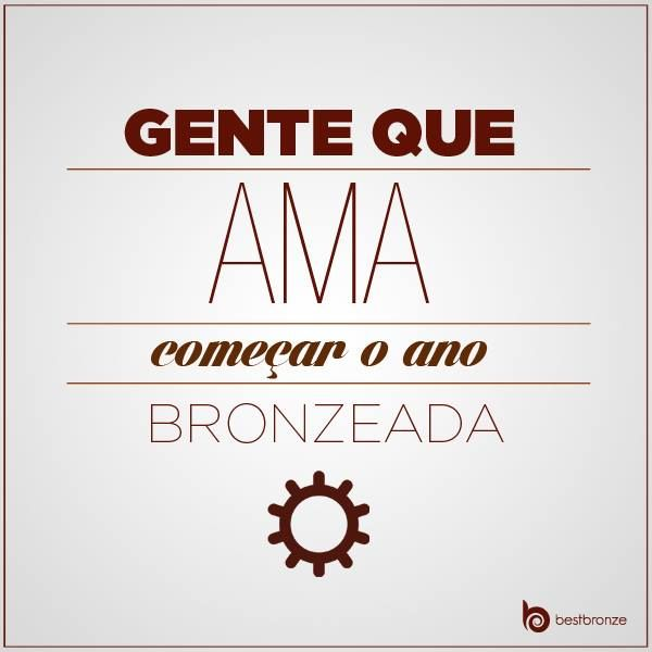 O ano pode ser novo, mas a marquinha não  Quem concorda compartilha!  E para manter o bronze em dia: www.bestbronze.com.br