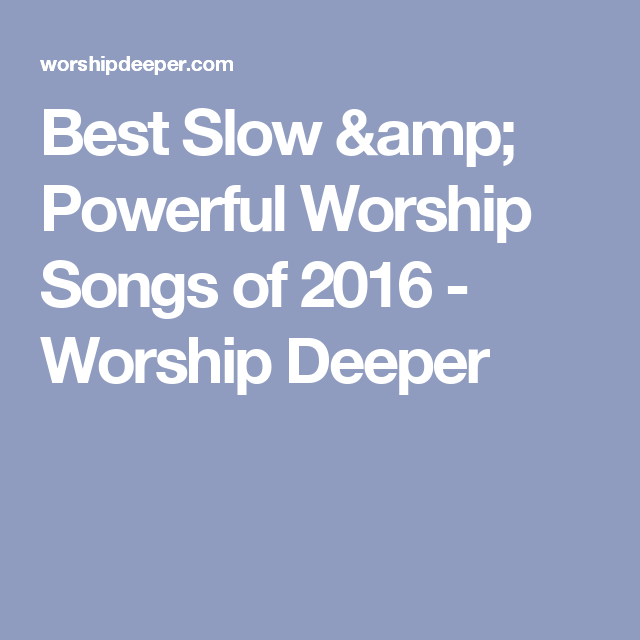 Slow worship songs