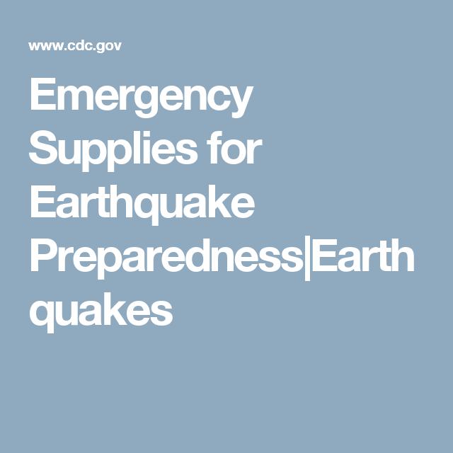 Emergency Supplies for Earthquake Preparedness|Earthquakes