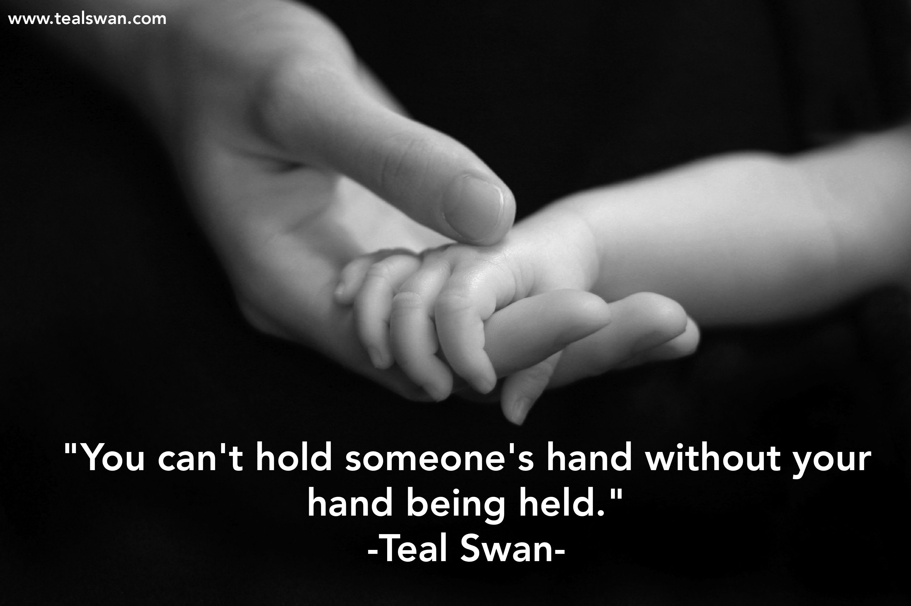 You Cant Hold Someones Hand Without Your Hand Being Held Quote