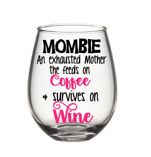 Mombie Wine Glass Mom Wine Glass Funny Wine Glass Mothers Day