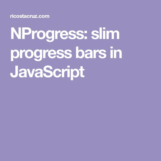 NProgress: slim progress bars in JavaScript | Вёрстка