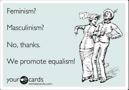 equalist not feminist