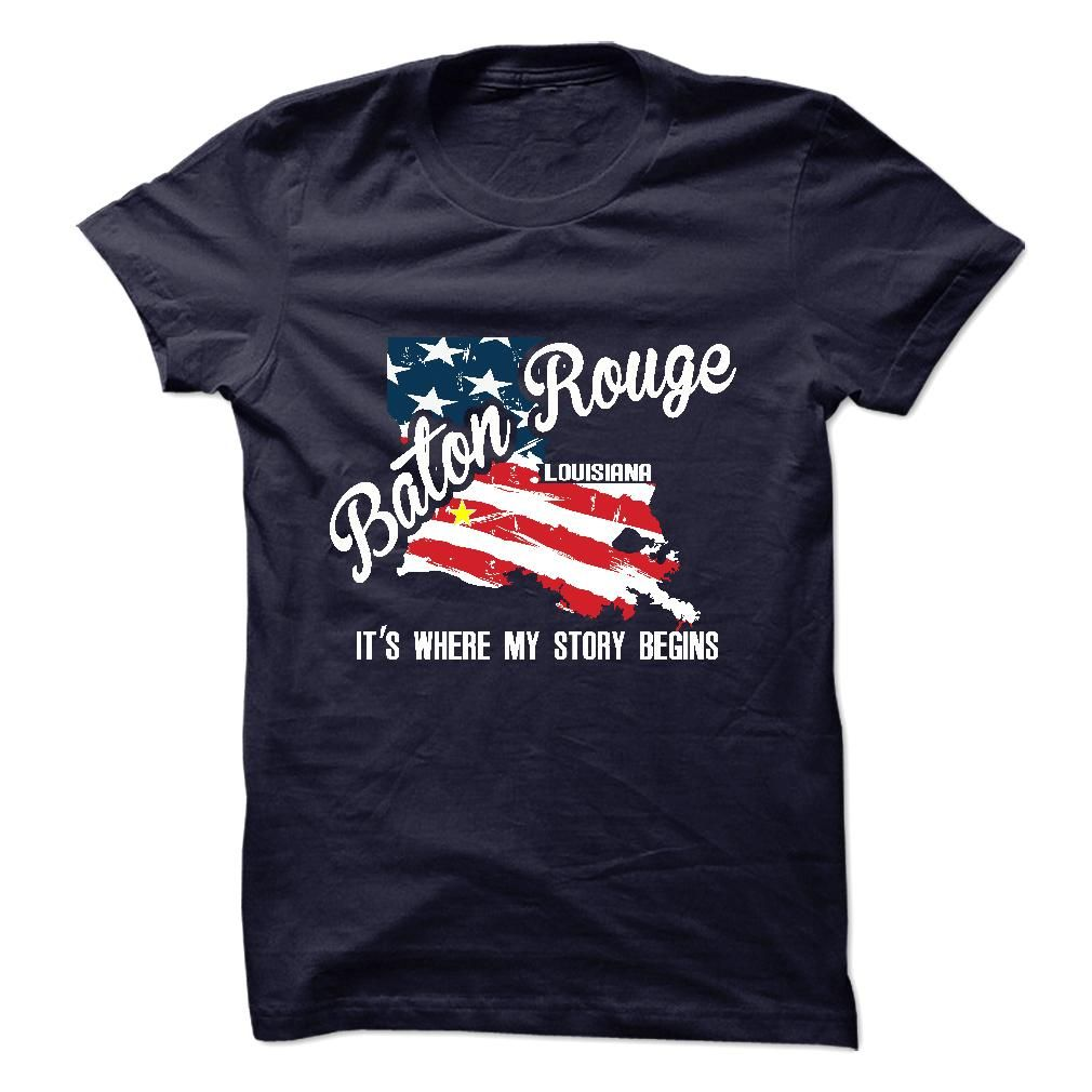 Baton rouge its where my story begins check this shirt now
