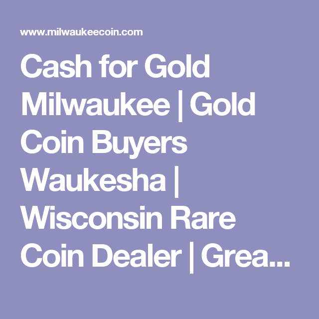greater milwaukee coin and jewelry