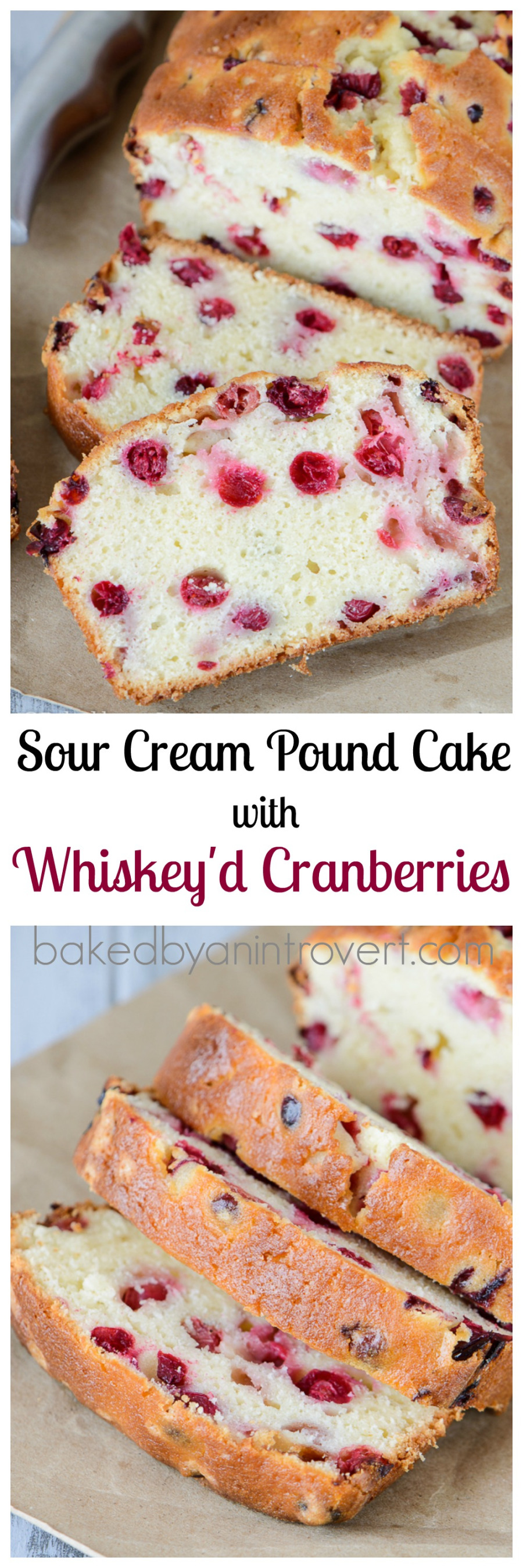 Sour Cream Pound Cake With Whiskey D Cranberries Sour Cream Pound Cake Cranberry Baking Cranberry Recipes