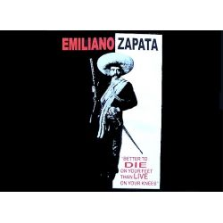 Funny Mexican T Shirts Emiliano Zapata Better To Die On Your
