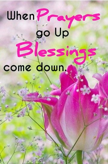 When Prayers go up Blessings come down. | Faith & Blessings ...