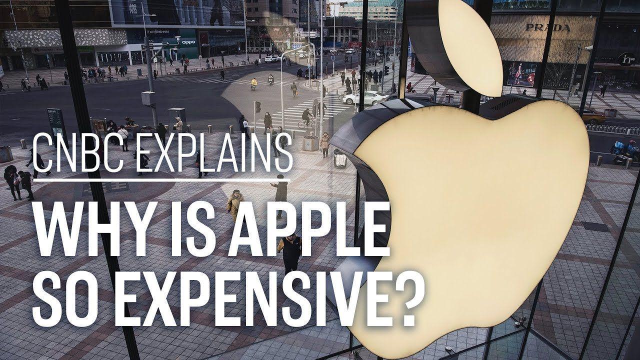 Why Is Apple So Expensive Cnbc Explains Apple Explained Entrepreneur Success