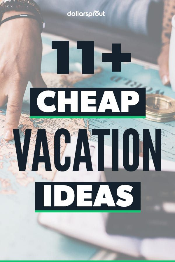 11 Cheap Vacation Ideas for Traveling on a Budget