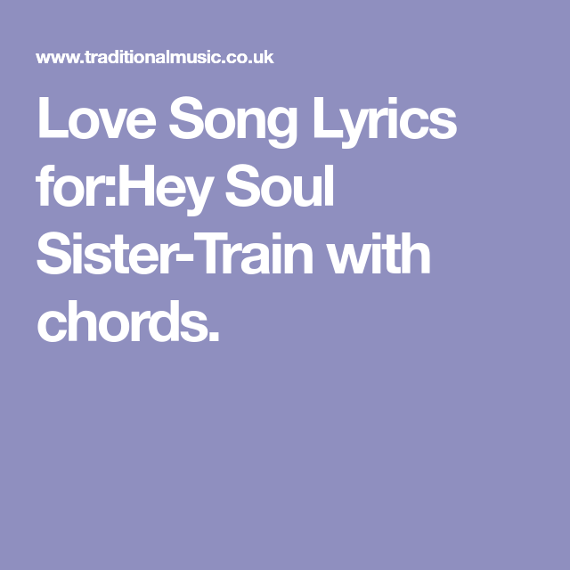 Love Song Lyrics for:Hey Soul Sister-Train with chords. | Gitarre ...