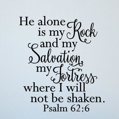 Enchantingly Elegant He Alone Is My Rock and Salvation Wall Decal | Wayfair