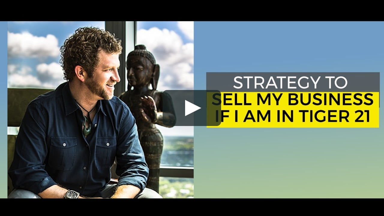 Strategy To Sell My Business If I Am In Tiger 21 In How To Sell Your Business Sell My Business Things To Sell Sell Your Business