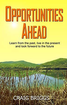 Free eBook Opportunities Ahead Learn from the past live in the present and always look forward t