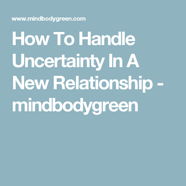 In A Dealing Relationship Uncertainty With