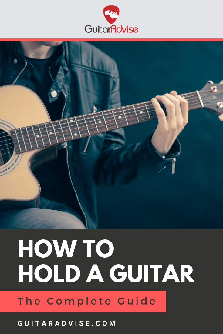 How To Hold A Guitar The Complete Guide Guitar Advise Guitar Lessons For Beginners Guitar Guitar Chords Beginner