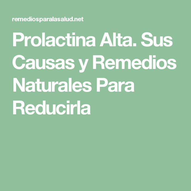 Peso con de prolactina alta bajar