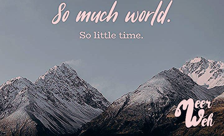 Photo of So much world. So little time. – VISUAL STATEMENTS®