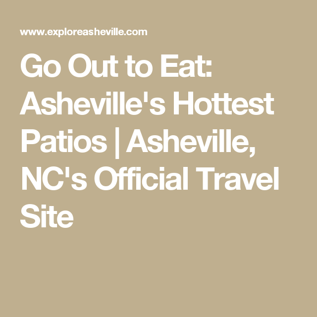 Go Out to Eat: Asheville's Hottest Patios | Asheville, NC's Official Travel Site