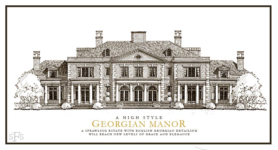 Stephen Fuller Designs High Style Georgian Manor If I
