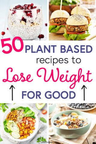 Vegan meals to help you lose weight for good. Plant-based diet and meal plan for beginners. #mealplanning #plantbased #vegan #veganrecipes #plantbasedrecipesforbeginners
