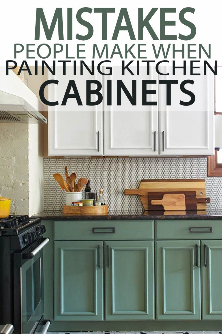 5 Mistakes People Make When Painting Kitchen Cabinets Painted Furniture Ideas Diy Kitchen New Kitchen Cabinets Painting Kitchen Cabinets