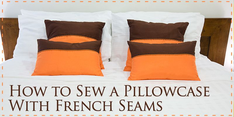 How to sew a Pillowcase \u2013 An easy sewing project suitable for beginners. Watch