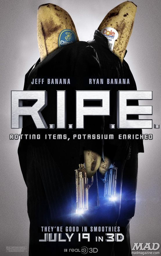 Idiotical Originals, Movies, Art & Culture, Movie Posters, R.I.P.D., Jeff Bridges, Ryan Reynolds, Banana, Chiquita, Dole, Gruesome Toenail Mishaps