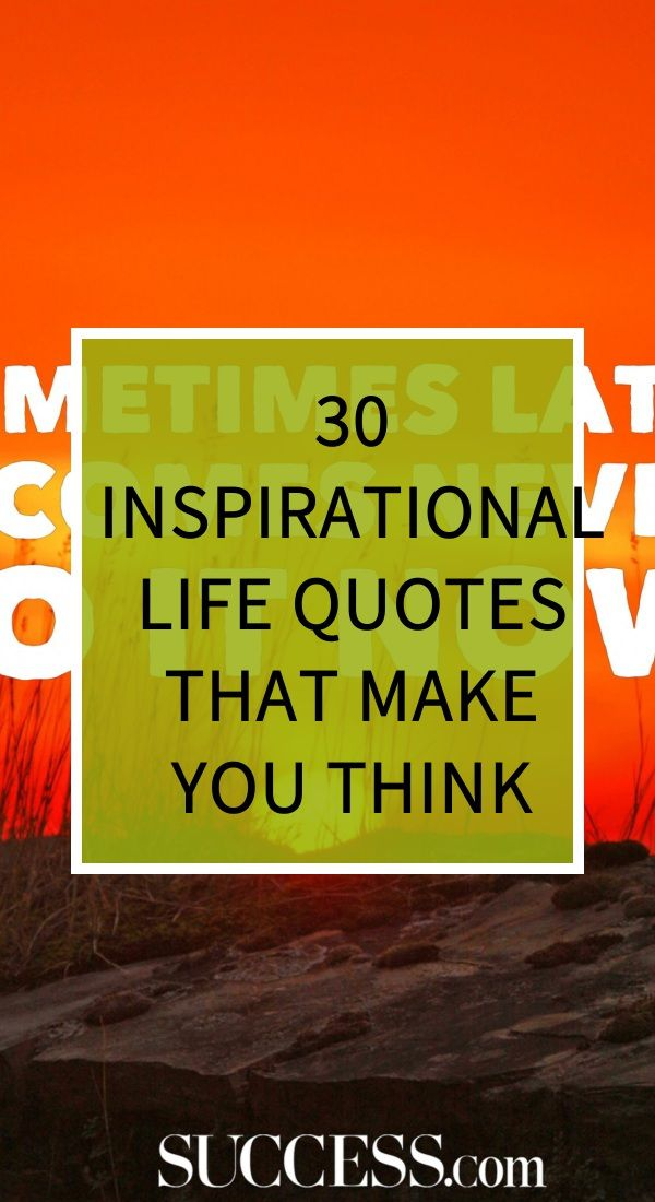 30 Inspirational Life Quotes That Make You Think Herbal