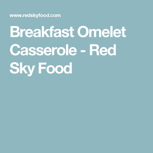 Breakfast Omelet Casserole - Red Sky Food