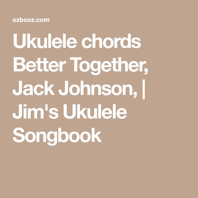 Fancy Better Together Jack Johnson Chords Model - Song Chords Images ...