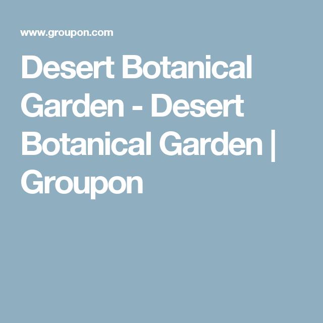 desert botanical garden desert botanical garden groupon phx pinterest deserts - Desert Botanical Garden Coupon