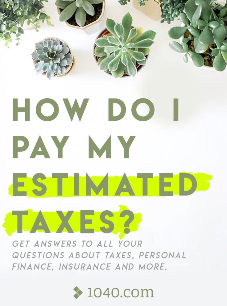 How do I pay my estimated taxes? Get answers to all