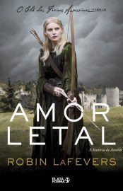 Baixar Livro Amor Letal - O Cla das Freiras Assassinas Vol 03 - Robin LaFevers em PDF, ePub e Mobi ou ler online