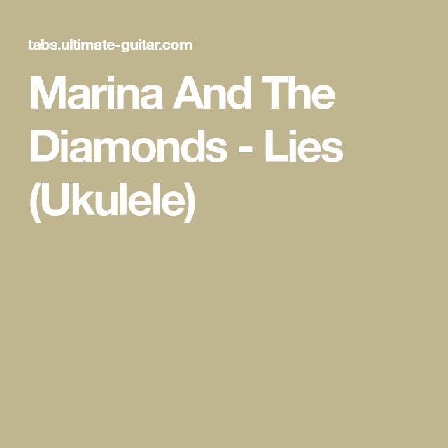 Marina And The Diamonds Lies Ukulele Ukulele Stuff Pinterest