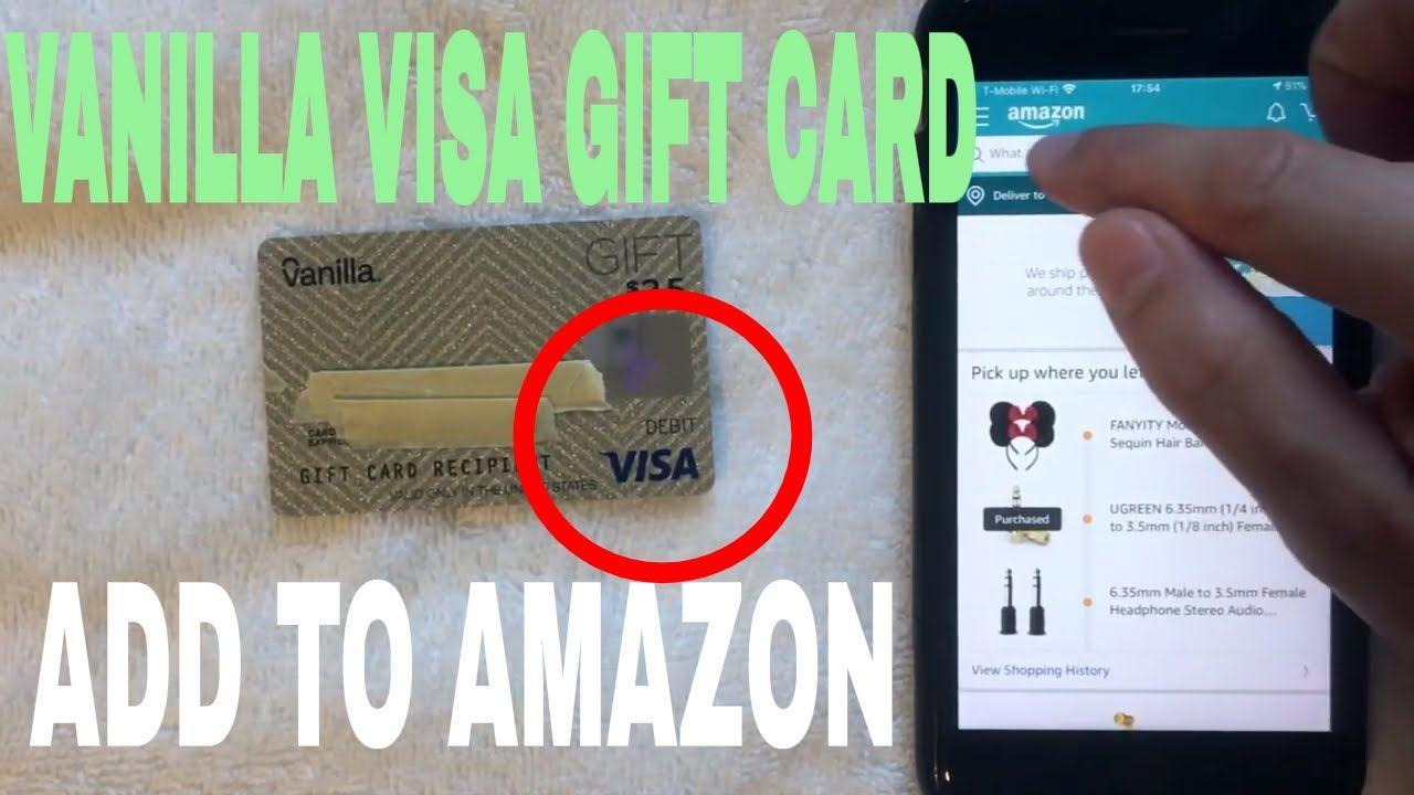 How To Add Vanilla Visa Gift Card To Amazon App Youtube In 2021 Visa Gift Card Gift Card Cards