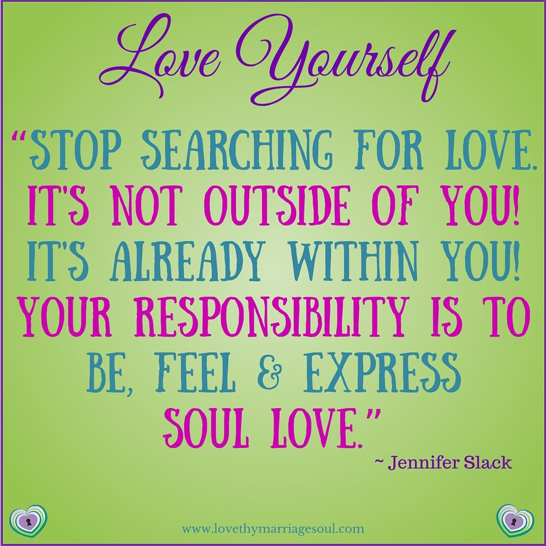 Love Yourself Quote Stop Searching For Love Its Not Outside Of