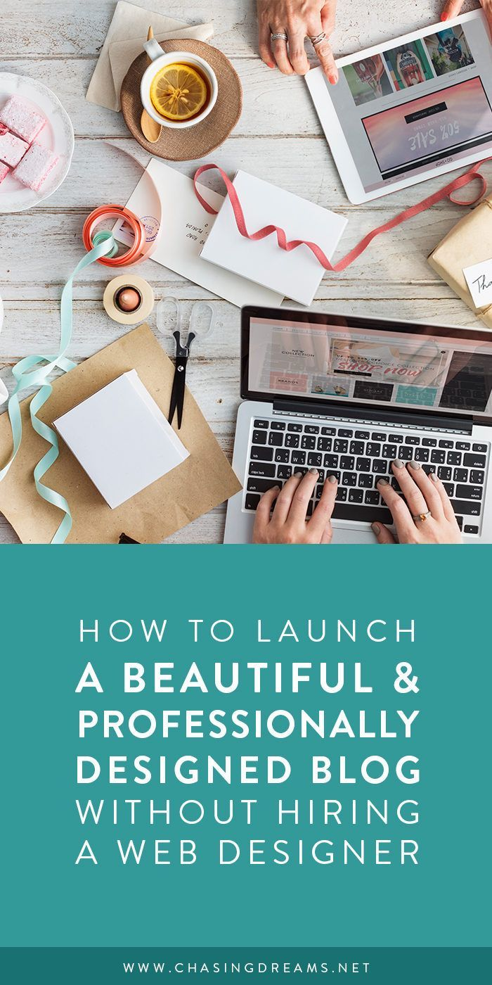 How To Launch A Beautiful And Professionally Designed Website Without Hiring A Designer Blog Design Web Design Website Design
