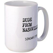 DUDE FROM NASHVILLE - SONGWRITER Mugs