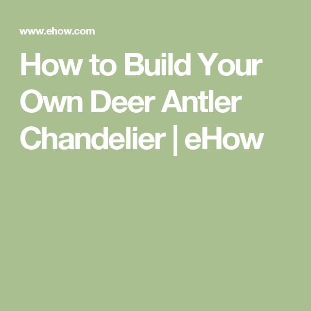 Hirschgeweihe · How To Build Your Own Deer Antler Chandelier | EHow