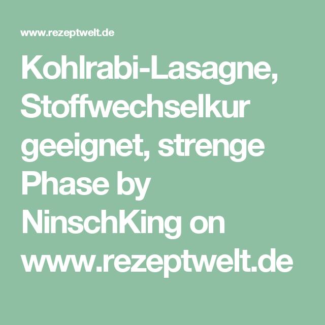 Kohlrabi Lasagne Stoffwechselkur Geeignet Strenge Phase Rezept Kohlrabi Lasagne Kohlrabi Stoffwechselkur