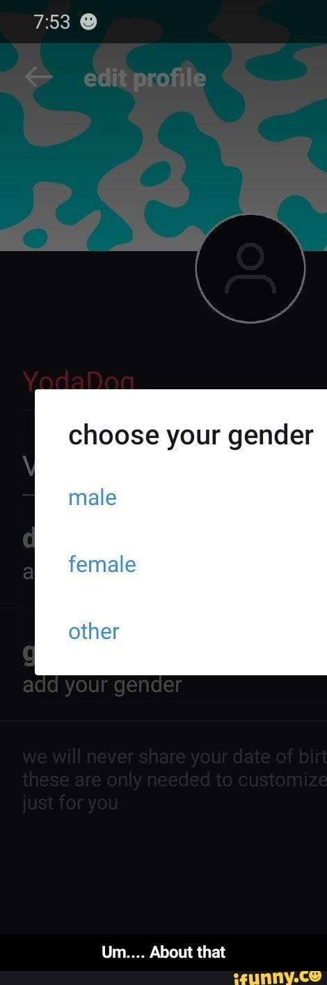 Meme memes X8HDbeZ27: 1 comment — iFunny choose your gender male female other - Um.... About that – popular memes on the site