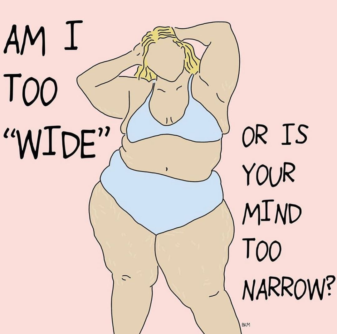 Am I too WIDE or is your mind too NARROW ?