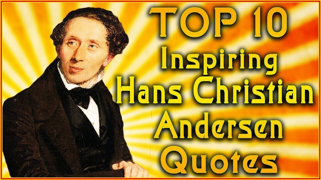 Top 10 Hans Christian Andersen Quotes Famous Quotes