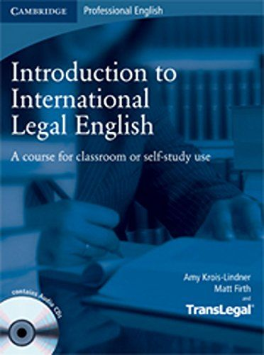 Introduction to International Legal English Student's Book with Audio CDs 2 : A Course for Classroom or Self-study Use: Amazon.de: Amy Krois-Lindner, Matt Firth, TransLegal: