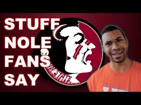 This is so funny!  Stuff Nole Fans Say!  Florida State Seminoles, FSU