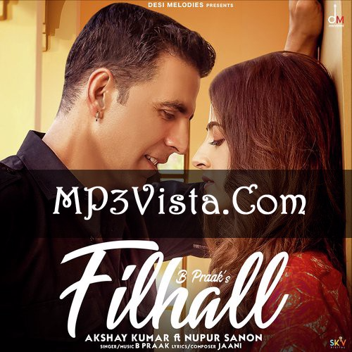 Filhall Mp3 Song Free Download By B Praak Filhall Mp3 Song Listen Online 320kbps 128kbps Quality Only On Mp3vista Djyoungs Mp3 Song Mp3 Song Download Songs
