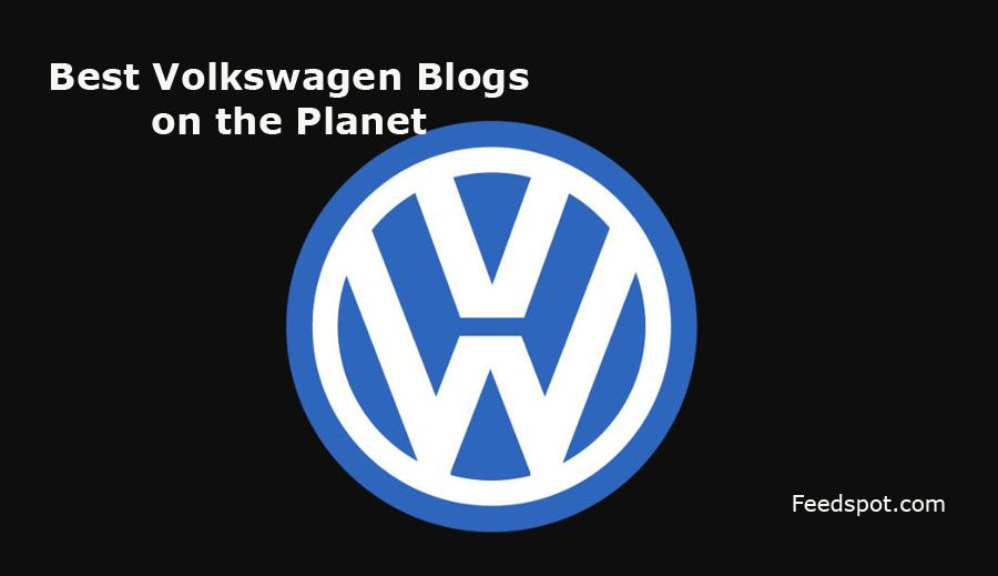 Top 10 Volkswagen Blogs And Websites To Follow In 2018 Healthy Eating Tips Healthy Eating Blog